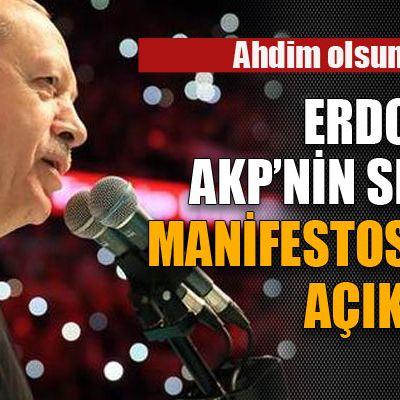 Erdoğan, AKP'nin seçim manifestosunu açıkladı